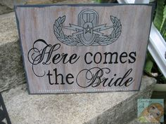 Here Comes The BRIDE Sign With EOD SR badge by CreationsbyGena