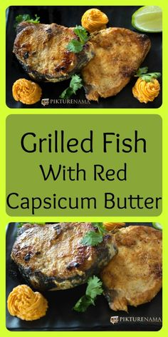 Super Easy Grilled Fish Recipe with Red Bell Pepper Butter- A Perfect Summer Recipe