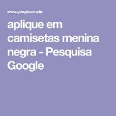 aplique em camisetas menina negra - Pesquisa Google