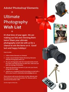 What items are on your photography wish list this year? Enter the Adobe Photoshop Elements Ultimate Photography Wish List sweepstakes to win the items on your list.         Good luck! #PSEWishlist