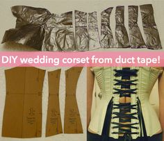 DIY corset pattern, fitted exactly to you, with duct tape ** HAHAHA Yeah... lets do this in a tye dye!  Love tye dye duct tape