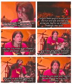 That time he reminded his audience that moshing can really ruin the vibe of a show. | 17 Times Dave Grohl Was Totally Right About Everything