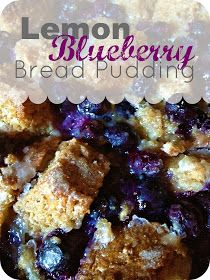Life's Simple Measures: Lemon Blueberry Bread Pudding