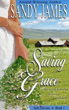 Saving Grace (Safe Havens Book 1) by Sandy James, http://www.amazon.com/dp/B00D4B53UE/ref=cm_sw_r_pi_dp_--95tb14PVBAK