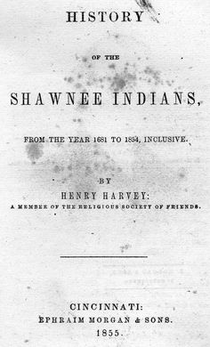 First American West: The Ohio River Valley, 1750-1820: History of the Shawnee Indians, from the year 1681 to 1854, inclusive - Image 1 of 33, History of the Shawnee Indians, from the year 1681