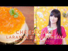 CHEESECAKE DE LARANJA E COINTREAU e COINTREAU FIZZ - Cointreau #ICKFD 07 - YouTube
