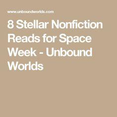 8 Stellar Nonfiction Reads for Space Week - Unbound Worlds