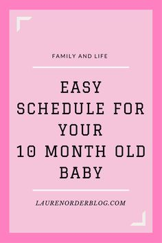 Easy schedule for your 10 month old baby or multiples. Feeding, playtime and naps.
