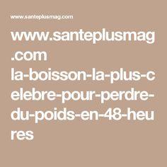 www.santeplusmag.com la-boisson-la-plus-celebre-pour-perdre-du-poids-en-48-heures