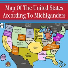Parody map of the US according to those from Michigan! Lol I love that where Ohio is on the map, it says Cedar Point. Michiganders love driving to Cedar Point!