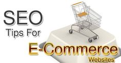 Tips to optimize your E-commerce website for SEO.