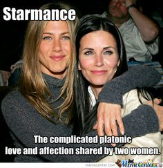 Starmance:  The complicated platonic love and affection shared by two women.  (Term coined by Margo Ameera on December 17, 2013).