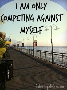 Competing Against Myself, www.findingthepathforme.com, #fitness, #health, #running, #walking