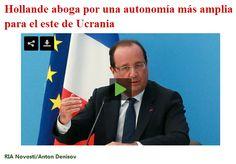 Hollande aboga por una autonomía más amplia para el este de Ucrania