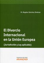 Sánchez Jiménez, María Angeles El divorcio internacional en la Unión Europea.  Aranzadi, 2013