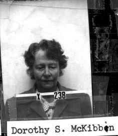 Dorothy McKibbin -- was the face of the Manhattan Project.  People would meet Dorothy at 109 Plaza Ave in Santa Fe, before going up The Hill to Los Alamos.