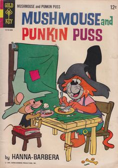 Title: Mushmouse and Punkin Puss by Hanna BarberaSeries: Gold Key Comics Characters: Mushmouse, Punkin Puss Creators: art by Phil de Lara Year: 1965 Hanna Barbera Productions Inc. Publisher(s):. Old Comic Books, Vintage Comic Books, Vintage Cartoon, Vintage Comics, Classic Cartoon Characters, Favorite Cartoon Character, Classic Cartoons, Hanna Barbera, Cosby Kids