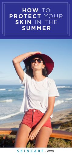Protecting your skin from the summer sun requires a sunscreen that can prevent premature signs of aging— wrinkles, fine lines, dark spots— skin cancers, and bad sunburns. Here we share how to protect and prevent your skin from the summer sun when the heat is at an all-time high.