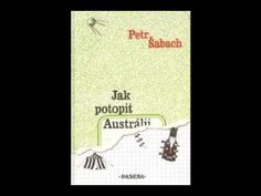 Petr Šabach Jak potopit Austrálii AudioKniha - YouTube