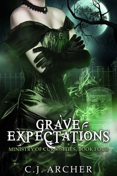 Grave Expectations, book 4 in the Ministry of Curiosities series by C.J. Archer.
