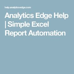 Analytics Edge Help | Simple Excel Report Automation