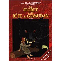 """""""Le secret de la bête du Gévaudan Tome 2"""", de Grycan et Bourret, Editons du Signe."""