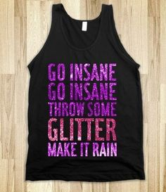 Go insane with glitter! Cute tank top :)