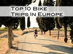 Europe's Top Ten Bike Trips