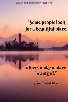 Some people look for a beautiful place, others make a place beautiful. #quotes #wordsofwisdom #thoughtsandquotes #inspiration #motivation #HazratInayatKhan