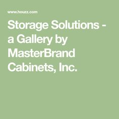 Storage Solutions - a Gallery by MasterBrand Cabinets, Inc.