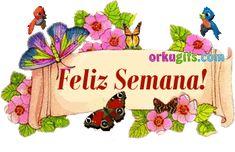 Pajaritos, flores y mariposas para desear una Feliz Semana!