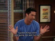 35 Reasons Why Ross Geller Is The Worst. more like 35 reasons why Ross Geller and Gabby Fedele are the exact same person. Friends Funny Moments, Friends Scenes, Friends Tv Show, Ross Friends, Tv Show Quotes, Film Quotes, Funny Quotes, Ross Geller, Chandler Bing