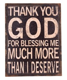 Another great find on #zulily! 'Thank You God' Wall Sign #zulilyfinds