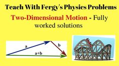 Two Dimensional Motion - Fully Worked Problems through Video  Includes full walkthroughs for two-dimensional motion including vectors, distance, time and velocity questions.  For more physics video walkthroughs, please visit http://www.teachwithfergy.com/teach-with-fergys-physics-problems/