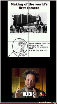 worlds first camera, aliens meme funny