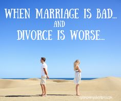 When Marriage is Bad...and Divorce is Worse...