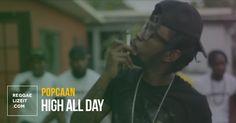 Popcaan - High All Day (VIDEO)  #Ganja #Herb #Herbalist #HighAllDay #marijuana #NotniceRecords #Popcaan #Popcaan #smoke #UnrulyEntertainment #Weed
