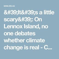 'It's a little scary': On Lennox Island, no one debates whether climate change is real - CBC News - Latest Canada, World, Entertainment and Business News