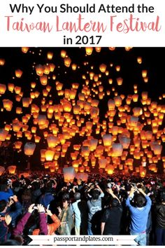 If you're traveling to Taiwan in 2017, click to read why you should attend the Taiwan Lantern Festival!   http://passportandplates.com
