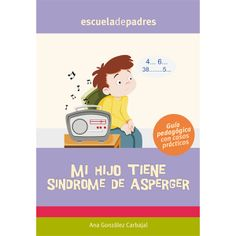 Mi hijo tiene Síndrome de Asperger