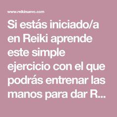 Si estás iniciado/a en Reiki aprende este simple ejercicio con el que podrás entrenar las manos para dar Reiki.