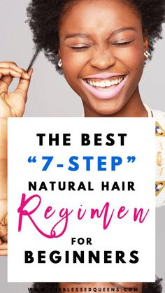 The Best 7-Step Natural Hair Regimen for Beginners You Cant Miss! - The Blessed Queens
