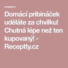 Domácí pribináček uděláte za chvilku! Chutná lépe než ten kupovaný! - Receptty.cz
