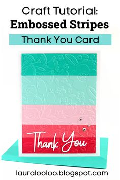 Card Making Tutorials, Card Making Techniques, Rainbow Card, Tape Crafts, Folded Cards, Embossing Folder, Handmade Crafts, Thank You Cards, Cardmaking