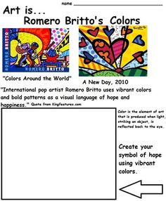 This packet is a set of 7 worksheets showing the 7 art elements discovered in the art work of Pop Artist, Romero Britto. They are open ended worksheets that include the definitions of each art element. Students can see examples of the art elements in Britto's various art works: drawings, prints, paintings, ceramics and sculpture and create their own ideas. 1.