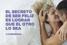 El secreto de ser feliz es lograr que el otro lo sea.  @Candidman   #Frases Candidman Felicidad Motivación @candidman