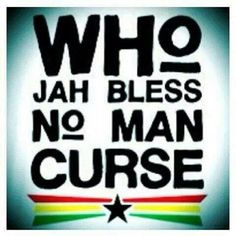 Who Jah Bless Let No Man Curse. Words to live by Bob Marley, What Makes You Happy, Are You Happy, Jamaican Quotes, Rastafari Art, Reggae Art, Rasta Man, Robert Nesta, Nesta Marley