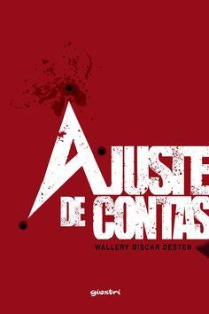 Título Original: Ajuste de Contas | Autor:  Wallery Giscar Desten  Editora: Giostri | Páginas:  80 | Ano Lançamento:  2017         ...