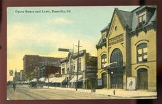 Danville, IL - Opera House and Lyric - Street View Postcard 1912.