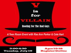 Everybody loves a hero. Or do they? From Voldemort to Darth Vader and Kylo Ren, villains are the new favorites. Cate Hart and Rae Ann Parker will discuss how filmmakers and authors make us root for the bad guys.  Ages 12-18 only In the Teen Room on the 2nd floor